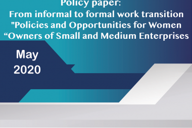 """From informal to formal work transition """"Policies and Opportunities for Women Owners of Small and Medium Enterprises"""""""