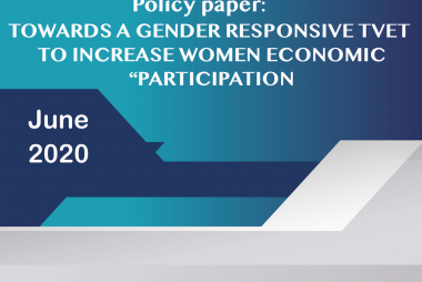 TOWARDS A GENDER RESPONSIVE TVET TO INCREASE WOMEN ECONOMIC PARTICIPATION